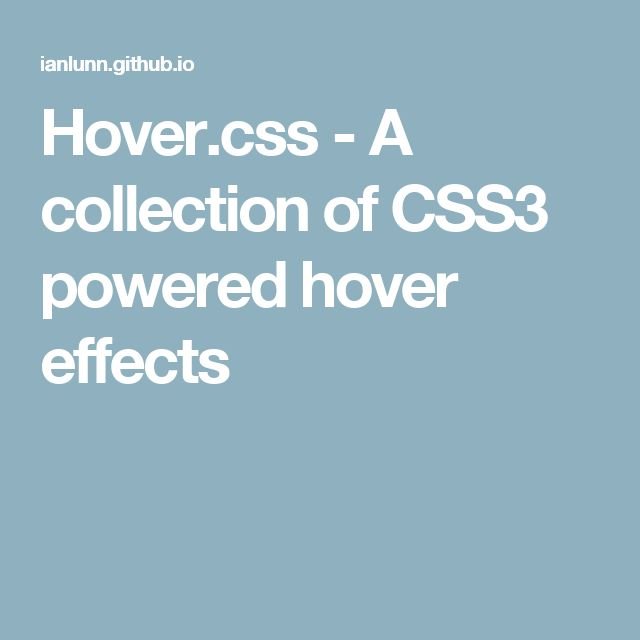 Hover.css - A collection of CSS3 powered hover effects