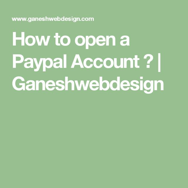 How  to  open  a   Paypal   Account ?   Ganeshwebdesign