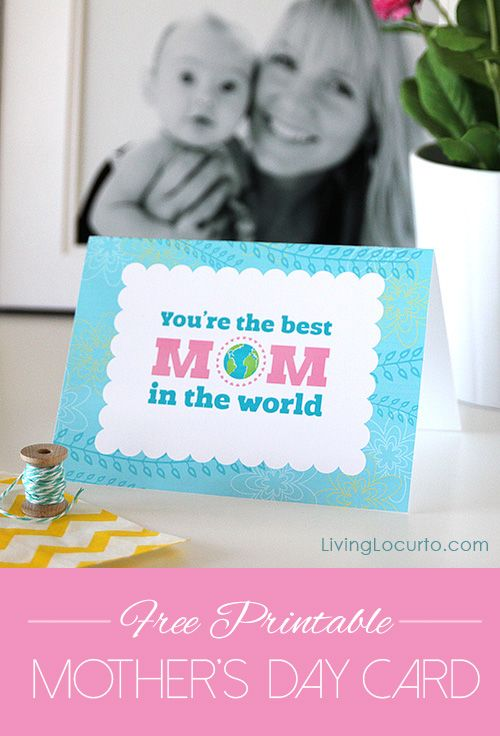 You're the best Mom in the world! Free Printable Mother's Day Card. Great for anytime of the year!