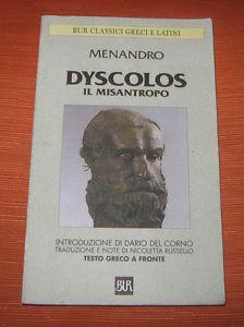 Il misantropo, Menandro. Fu presentata per la prima volta nelle festività delle Lenee nel 317 a.C. e valse a Menandro il primo premio.