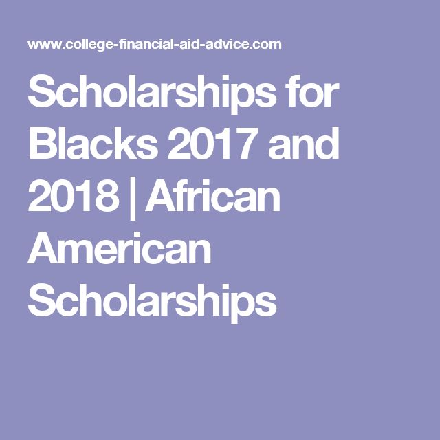 Scholarships for Blacks 2017 and 2018 | African American Scholarships