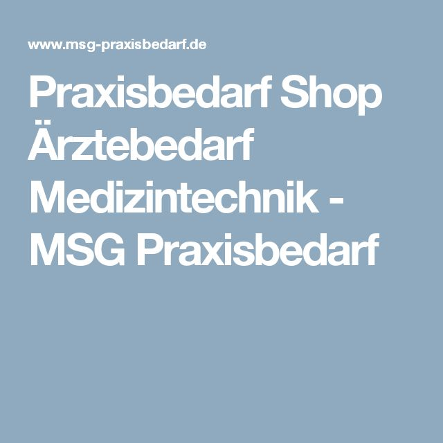 Praxisbedarf Shop Ärztebedarf Medizintechnik - MSG Praxisbedarf