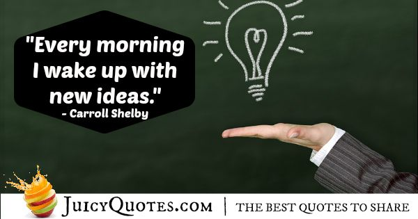 Good Morning Quote - Carroll Shelby