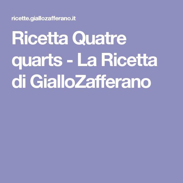 Ricetta Quatre quarts - La Ricetta di GialloZafferano