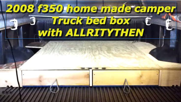 2008 f350 home made camper Truck bed box