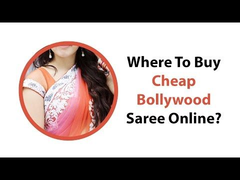 Where To Buy Cheap Bollywood Saree Online? - YouTube
