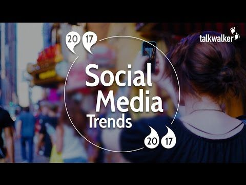 The top social media trends for 2017 – The influencers' view - Talkwalker