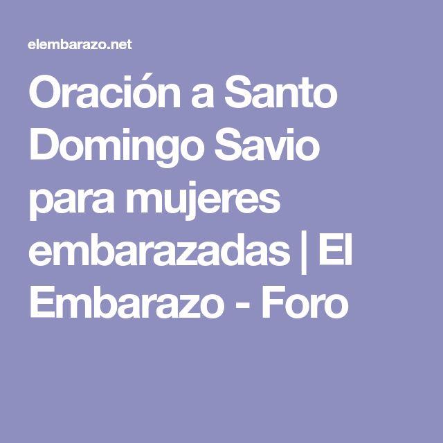 Oración a Santo Domingo Savio para mujeres embarazadas   El Embarazo - Foro
