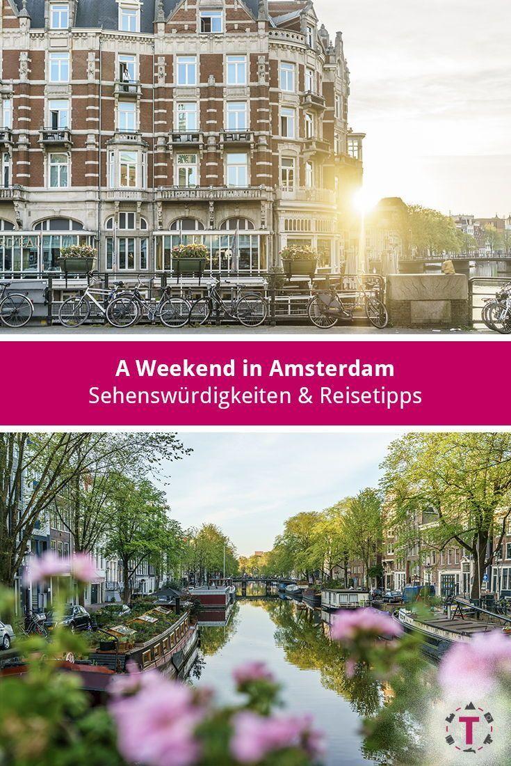 Meine Top Tipps Fur Ein Weekend In Amsterdam Reisetipps Wochenende In Amsterdam Reisetipps Schone Reiseziele Europa