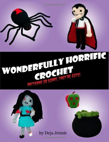 Wonderfully Horrific Crochet - Dracula & Other Halloween Favs - Get Hundreds of Free Crochet Patterns on Amazon - Find out How!