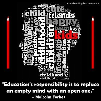 """""""Education's responsibility is to replace an empty mind with an open one.""""  ~ Malcolm Forbes  (Download a FREE one page poster for this quote on: http://www.uniqueteachingresources.com/Quotes-About-Education.html)"""