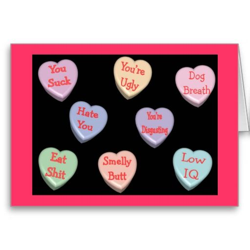 Nasty Candy Heart Messages Velentine's Day Card http://www.zazzle.com/nasty_candy_heart_messages_velentines_day_card-137039884106411843?rf=238282136580680600