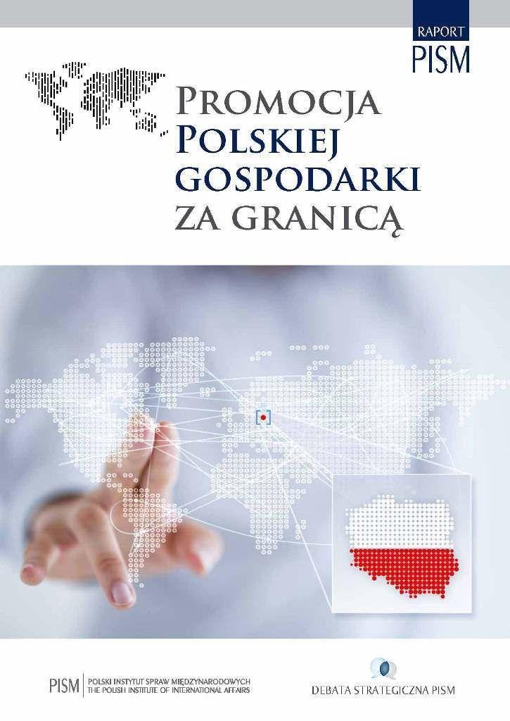 Promocja polskiej gospodarki za granicą / [red. Marcin Zaborowski, Anna Zielińska-Rakowicz ; aut. Artur Gradziuk et al.]. -- Warszawa :  Polski Instytut Spraw Międzynarodowych,  2014.