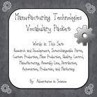 The words in this set are designed to go along with a Technology/Engineering unit on Manufacturing Technologies.  Each file is a .docx and you are welcome to modify them to fit the needs of your students!  The words are: research and development, interchangeable parts, custom production, mass production, quality control, manufacturing, assembly line, distribution, automation, production, and marketing.  $2.00
