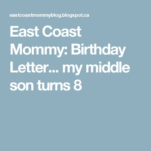 East Coast Mommy: Birthday Letter... my middle son turns 8