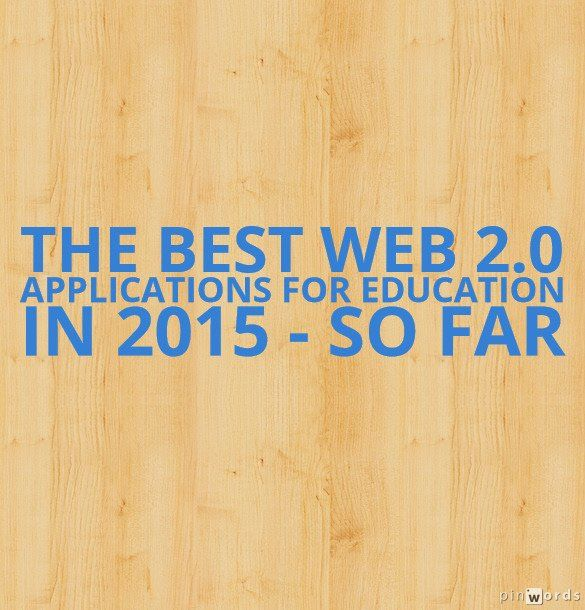 The Best Web 2.0 Applications for Education in 2015 (so far)