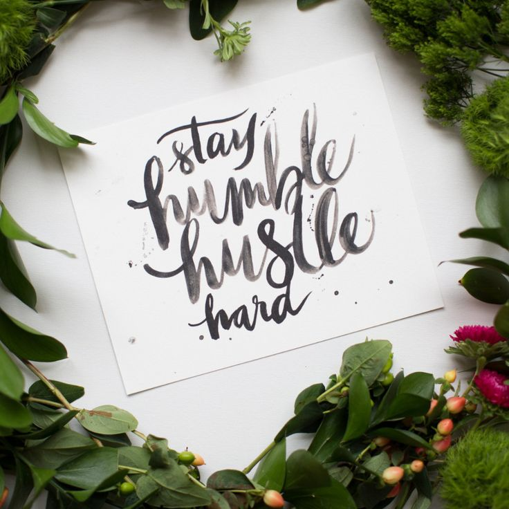 """Stay humble hustle hard"" Size: 8""x10"" Material: Each print is hand drawn before being digitally reproduced on gorgeous 140lb cold press watercolor paper. Shipping: Prints are carefully wrapped in a p"