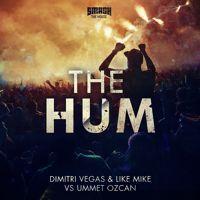 Dimitri Vegas & Like Mike vs Ummet Ozcan - The Hum ( OUT 20/04 ON BEATPORT ) by dimitrivegasandlikemike on SoundCloud