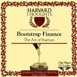 Bootstrap Finance: The Art of Start-Ups (Audible Audio Edition)By Amar V. Bhide