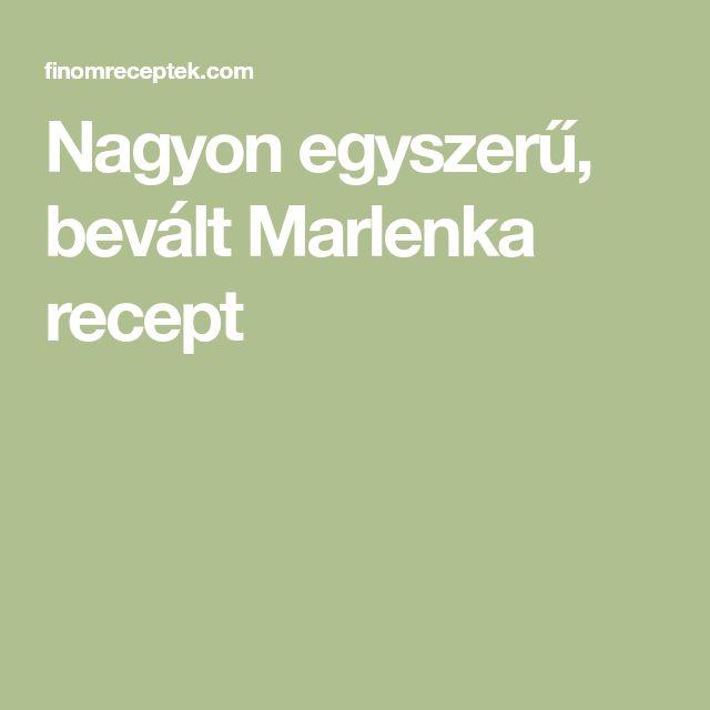 Nagyon egyszerű, bevált Marlenka recept