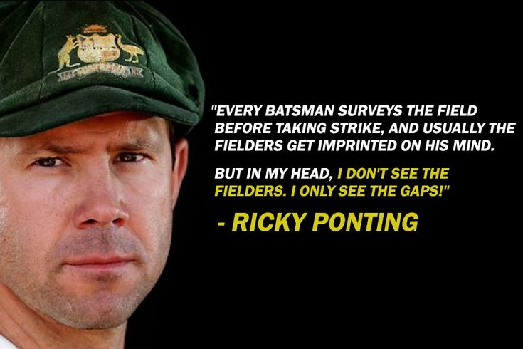 Ricky Ponting's Quotes. #Cricket #Quotes #Quote #Cricketers #Ponting #Australia