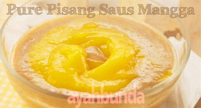 Pure Pisang Saus Mangga :: Pure Banana with Mango Sauce :: Klik link di atas untuk mengetahui resep pure pisang saus mangga