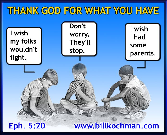 Be Thankful * Give Thanks * Count Your Blessings graphic 17 - https://www.billkochman.com/Blog/2017/11/23/be-thankful-give-thanks-count-your-blessings-graphic-17-2/