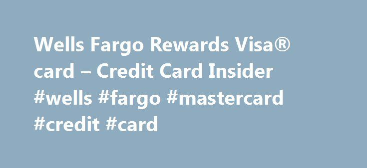 Wells Fargo Rewards Visa® card – Credit Card Insider #wells #fargo #mastercard #credit #card http://attorney.nef2.com/wells-fargo-rewards-visa-card-credit-card-insider-wells-fargo-mastercard-credit-card/  # Wells Fargo Rewards Visa® card Credit Card Insider 333 West Washington Street, Suite 140 Syracuse, NY 13202 ADVERTISER DISCLOSURE: Credit Card Insider is an independent, advertising supported website. Credit Card Insider receives compensation from some credit card issuers whose offers…