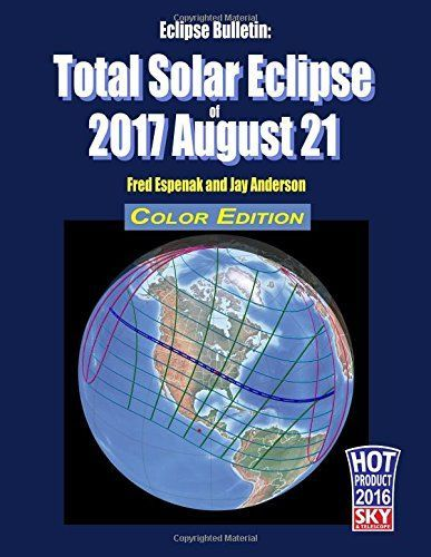 Eclipse Bulletin: Total Solar Eclipse of 2017 August 21 - Color Edition...