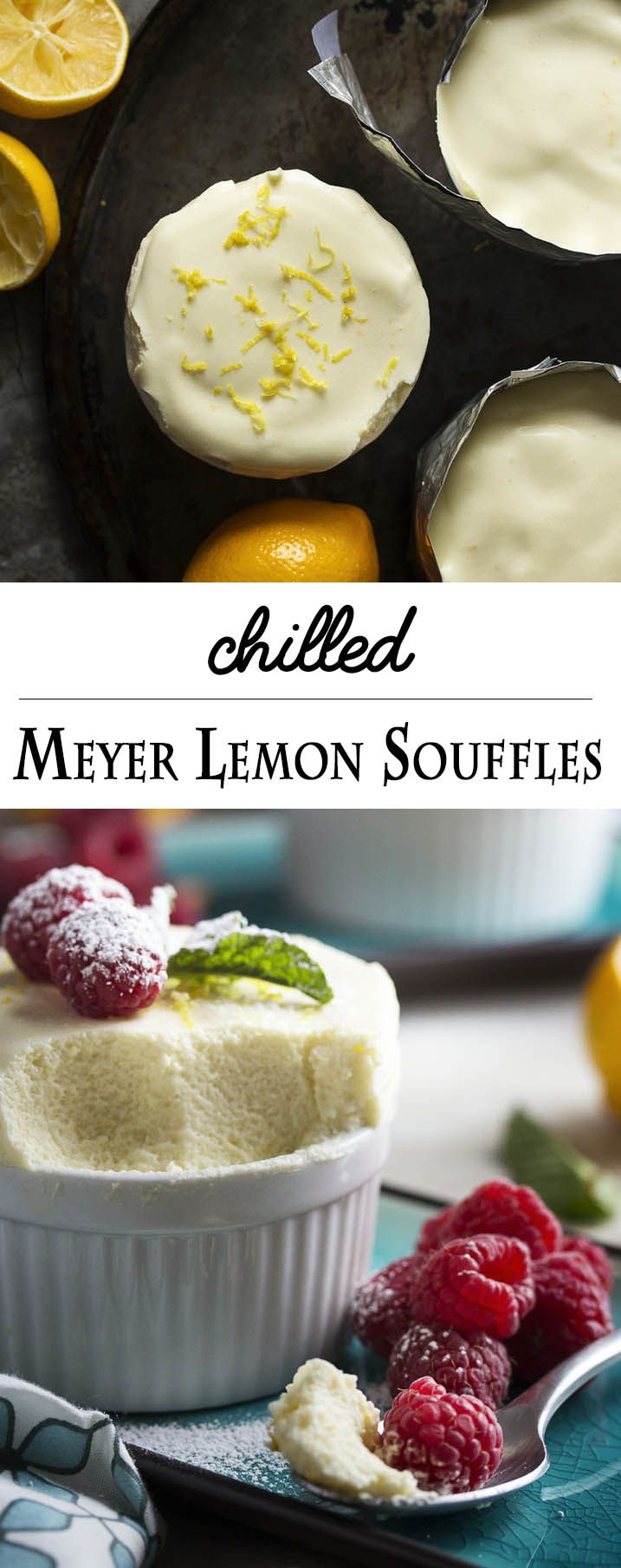 Meyer lemons give these chilled lemon souffles a sweeter, rather floral flavor which is just right for this elegant, make-ahead dessert. Serve them in small ramekins so the souffle climbs over the rims or in parfait glasses with whipped cream.   justalittlebitofbacon.com