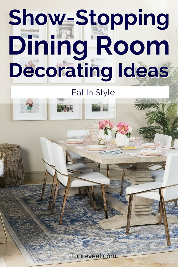 25 Show Stopping Dining Room Decorating Ideas Eat In Style