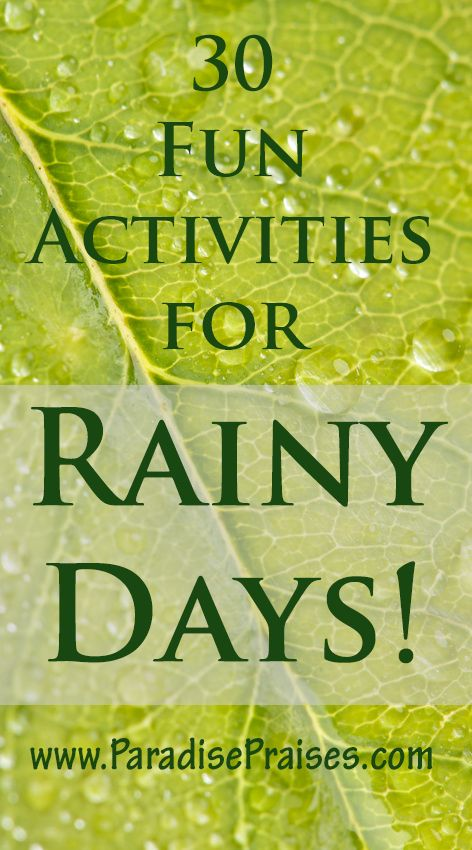 6 Ways To Make Rainy Days Fun