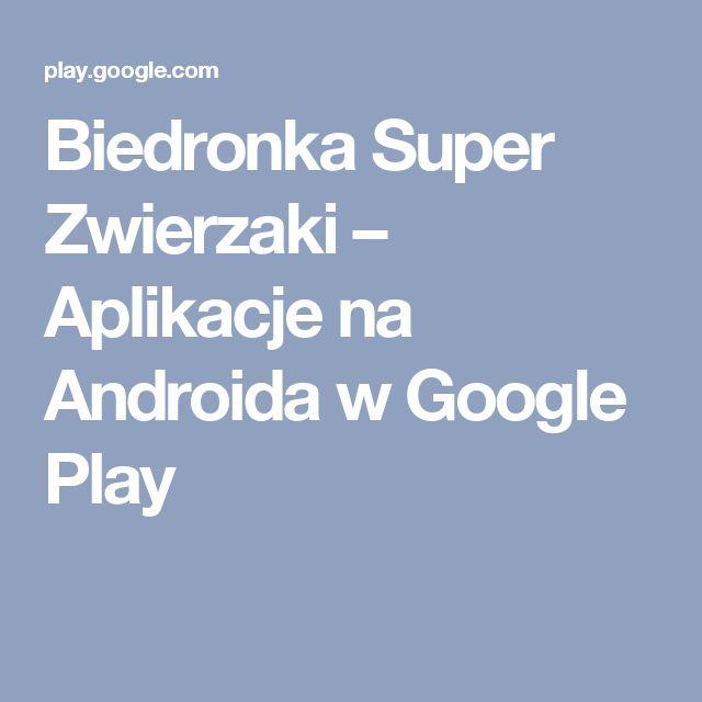 Biedronka Super Zwierzaki – Aplikacje na Androida w Google Play