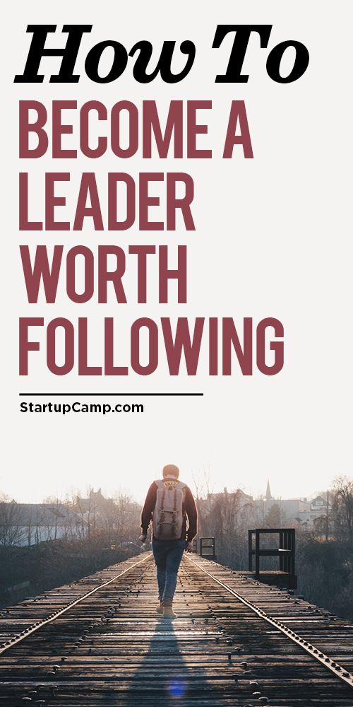 How to Become a Leader Worth Following -   Wow, read this!