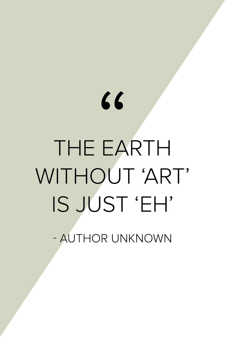 """The Earth without 'art' is just 'eh'"" - #quote #love #words #earth #art"