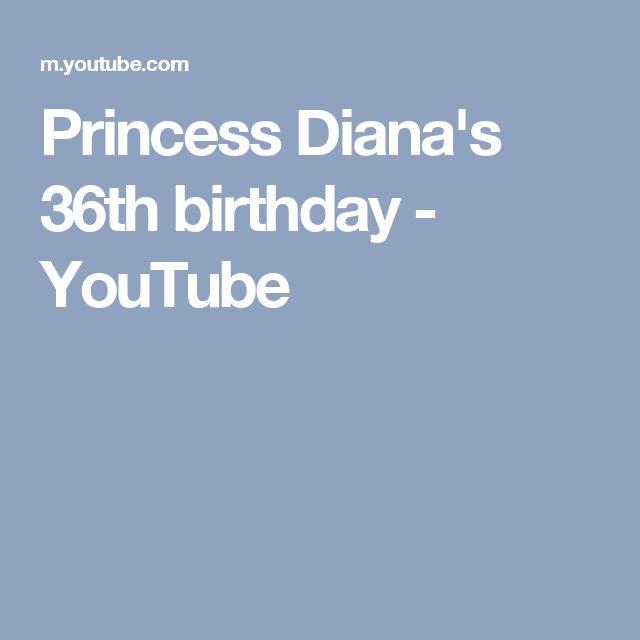 Princess Diana's 36th birthday - YouTube