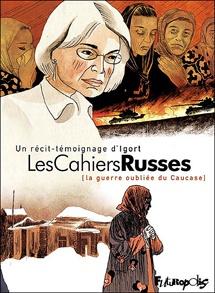 """Les """"Cahiers russes"""", une BD sur les traces d'Anna Politkovskaïa en Tchétchénie"""