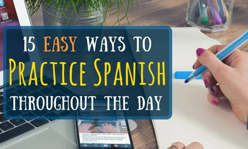 15 Easy Ways to Practice Spanish Throughout the Day http://takelessons.com/blog/how-to-practice-Spanish-z03?utm_source=Social&utm_medium=Blog&utm_campaign=Pinterest