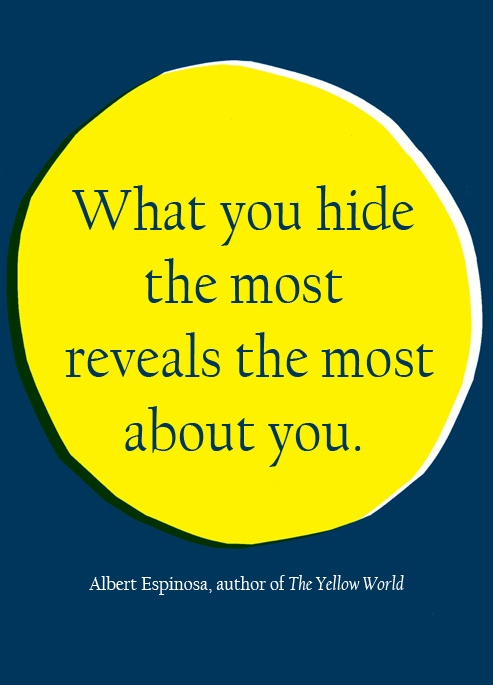 What you hide the most reveals the most about you