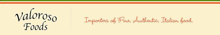 Valoroso Foods - Importers of Fine, Authentic, Italian food. In Kelowna**
