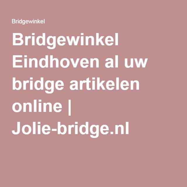 Bridgewinkel Eindhoven al uw bridge artikelen online   Jolie-bridge.nl