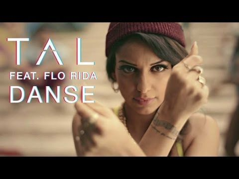 TAL feat. FLO RIDA - Danse [Clip Officiel] - YouTube