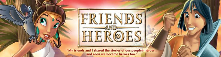 Episodes | Children's Animated Bible Stories on DVD | Friends and Heroes | USA and Canada Website