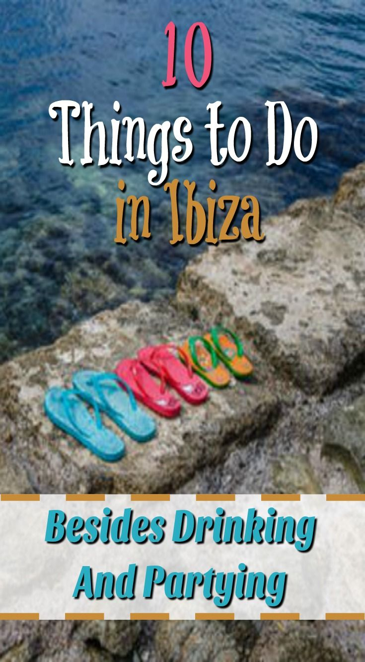 10 Things to Do in Ibiza Besides Drinking and Partying. Did you know there are more things to do in Ibiza besides drinking and partying? Shocking, I know but when visiting the island of Ibiza, off the coast of Spain, most tourists only spend their time hi