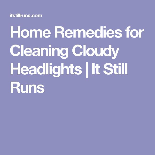 how to clean hazy car headlights