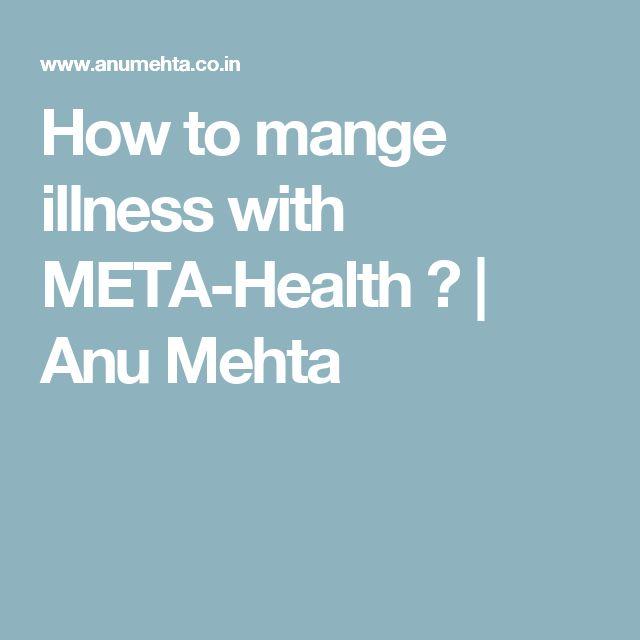 How to mange illness with META-Health ? | Anu Mehta