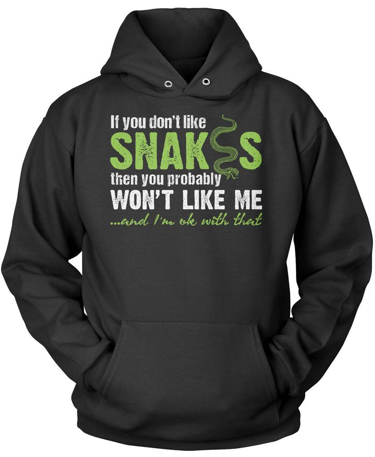 If You Don't Like Snakes You Wont Like Me