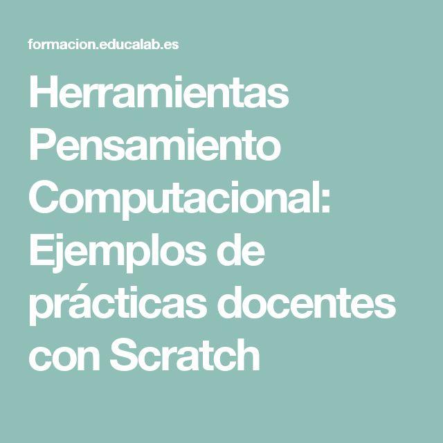 Herramientas Pensamiento Computacional: Ejemplos de prácticas docentes con Scratch