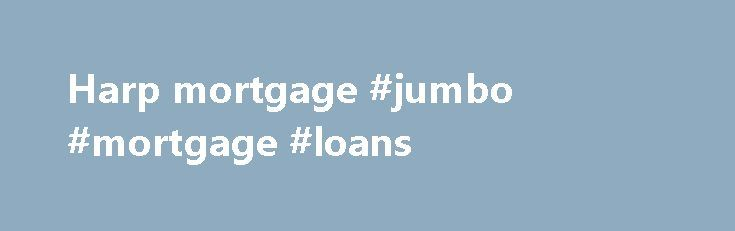 Harp mortgage #jumbo #mortgage #loans http://mortgage.remmont.com/harp-mortgage-jumbo-mortgage-loans/  #harp mortgage # Please enter a valid 5-digit Zip Code. We were not able to find the Zip Code you enter. Please check the Zip Code to make sure it was entered correctly. The Chase product or service you selected is not available in the ZIP code you entered. Please check the ZIP code to be sure it was entered correctly. For more information about our products or services, please Contact Us…