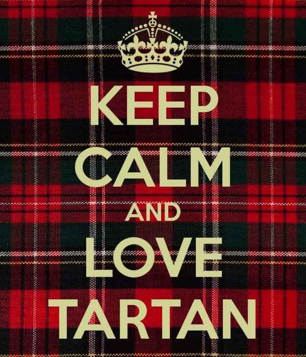 Keep calm and love tartan.